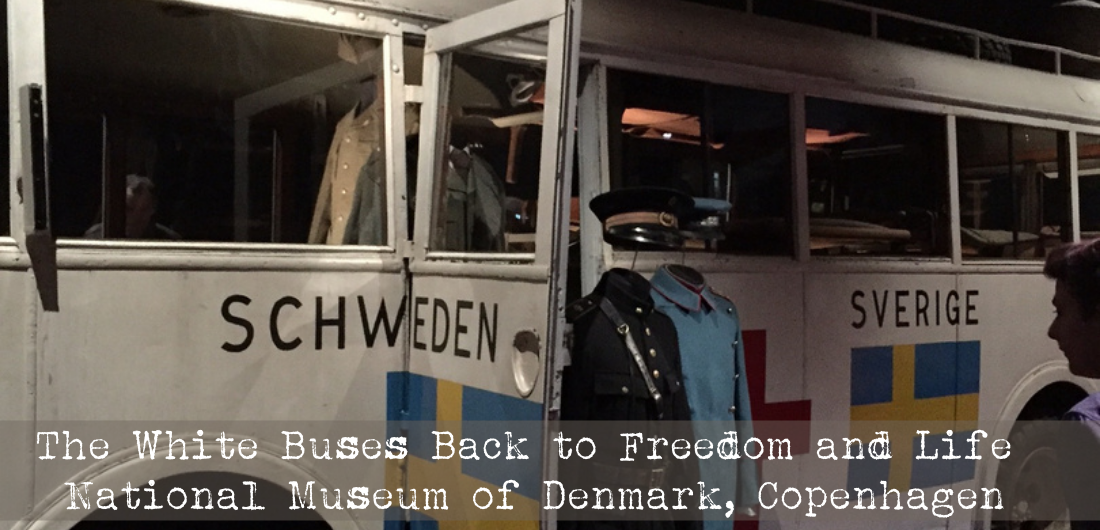 The White Buses Back to Freedom and Life National Museum of Denmark, Copenhagen